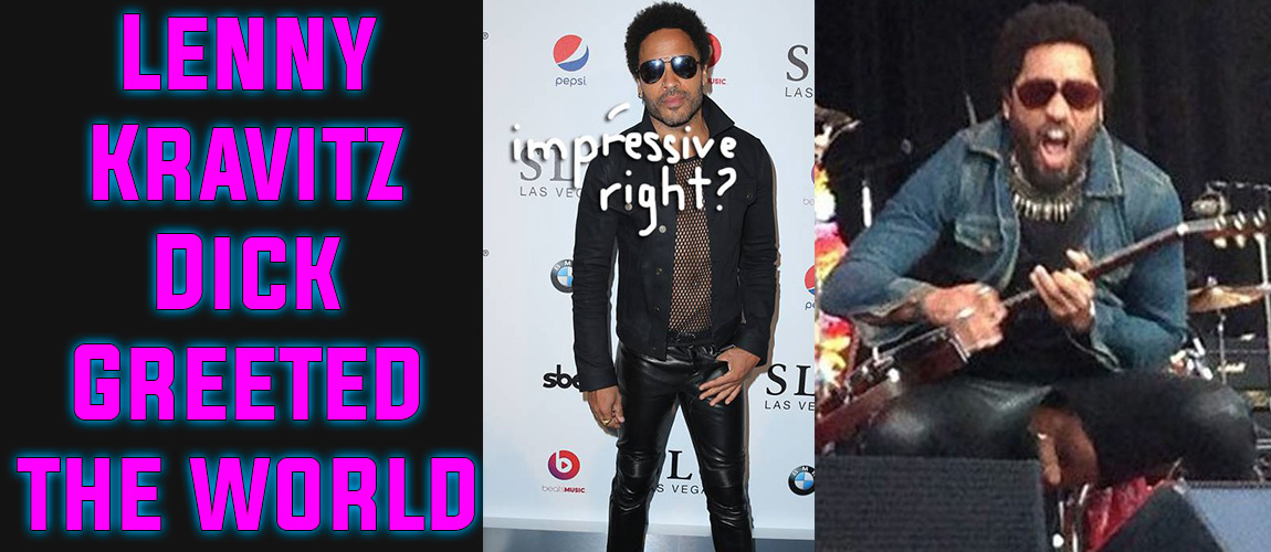 LennyKravitz-dick-pops-out